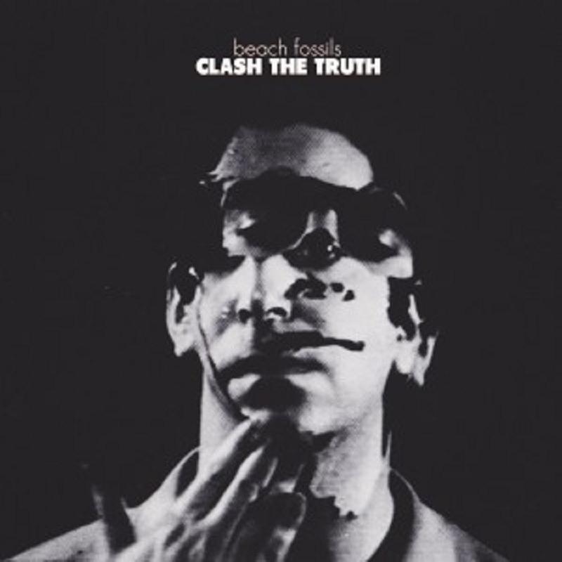 BEACH FOSSILS - CLASH THE TRUTH  VINYL LP ROCK INDEPENDENT/ALTERNATIVE NEU